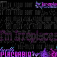 I'm Irreplaceable