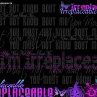 I'm Irreplaceable