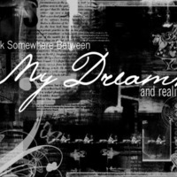 Dreams & Reality Collage