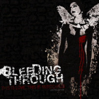 Bleeding Through-This is Love, This is Murderous
