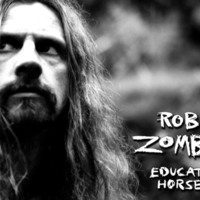 Rob Zombie Educated Horses