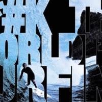 F*ck the World, I'm Surfing