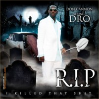 Don Cannon & Young Dro Present R.I.P. I Killed That Shit